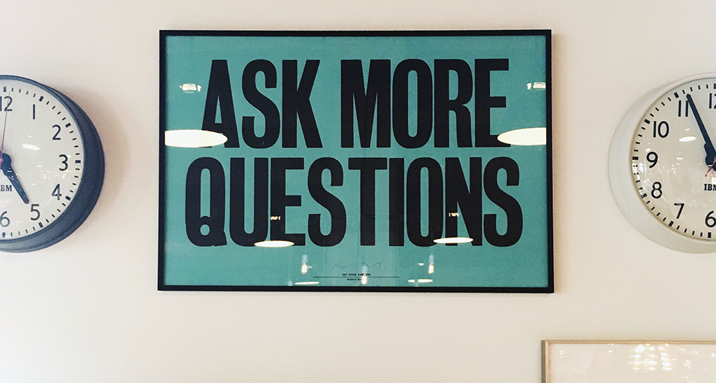 why-ask-more-questions